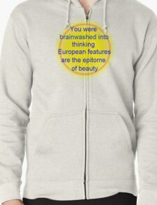 you were brainwashed into thinking european features are the epitome of beauty T-Shirt