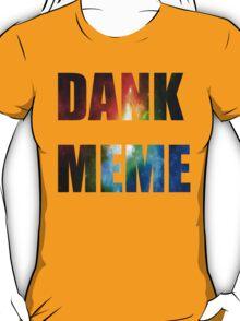 DANK MEME T-Shirt