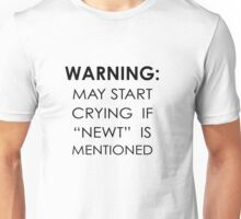 May Start Crying If Newt Is Mentioned Unisex T-Shirt