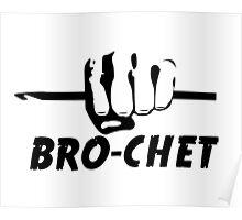 Bro-chet Poster