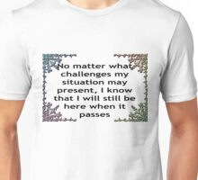 Challenges that will pass Unisex T-Shirt