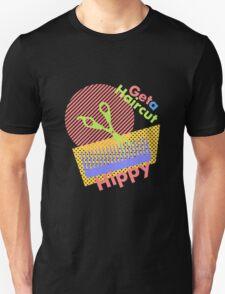 Get a Haircut Hippy Unisex T-Shirt