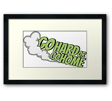 Go hard or go home - 6 Framed Print