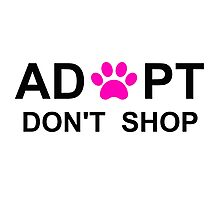 Adopt. Don't Shop.  Photographic Print