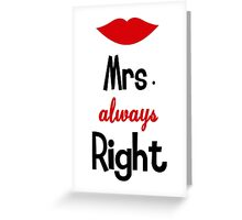 Mrs Always Right Greeting Card