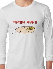 Finish Him! Long Sleeve T-Shirt