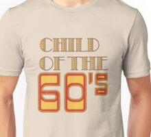 Child of the 60's Unisex T-Shirt