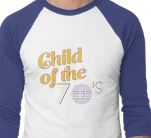 Child of the 70's Men's Baseball ¾ T-Shirt