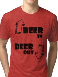 Beer In, Beer Out Tri-blend T-Shirt
