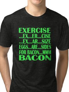 Light Red Womens Exercise To Bacon In 5 Easy Steps Eggs Are Sides For Bacon Tri-blend T-Shirt