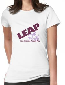LEAP of Faith = Love~Encourage~Accept~Pray Womens Fitted T-Shirt