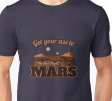 Get Your Ass to Mars - Tourism Promo Unisex T-Shirt