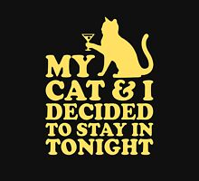 My Cat And I Decided To Stay In Tonight Martini Glass Unisex T-Shirt