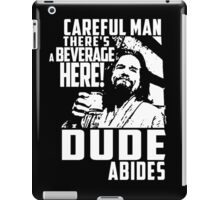 dude abides big lebowski  iPad Case/Skin