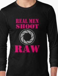 Real Men Shoot Raw Long Sleeve T-Shirt