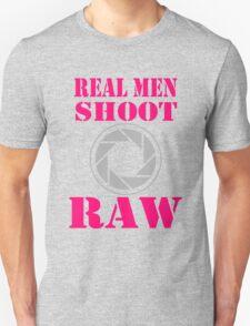 Real Men Shoot Raw Unisex T-Shirt