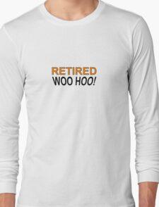 Retired Woo Hoo Long Sleeve T-Shirt