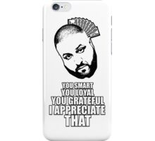 DJ Khaled - I appreciate that iPhone Case/Skin