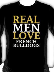 REAL MEN LOVE French Bulldog Dogs T-Shirt