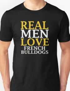REAL MEN LOVE French Bulldog Dogs T-Shirt