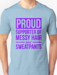 Supporter Of Messy Hair And Sweatpants Lounge Unisex T-Shirt