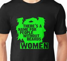 There s A Name For People Without Beards Women Unisex T-Shirt