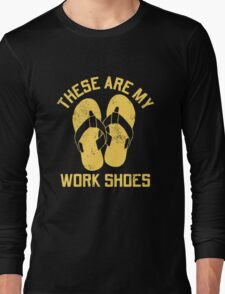 These Are Work Shoes Sandals Long Sleeve T-Shirt