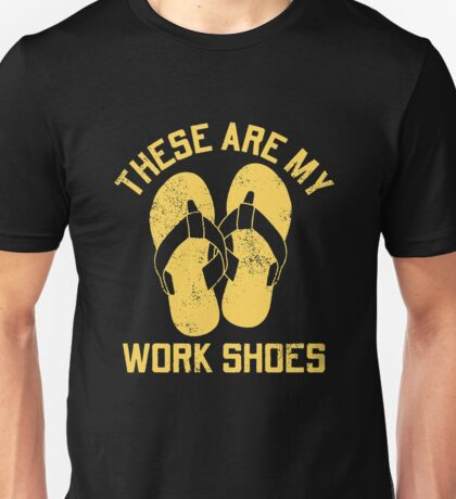 These Are Work Shoes Sandals Unisex T-Shirt
