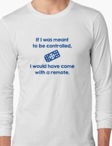 Meant To Be Controlled Long Sleeve T-Shirt