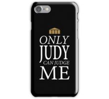 Only Judy can Judge Me (White Text) iPhone Case/Skin