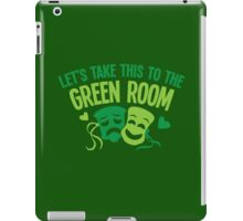 Let's take this to the GREEN ROOM funny DRAMA design iPad Case/Skin