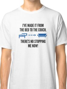 There's No Stopping Me Now Classic T-Shirt