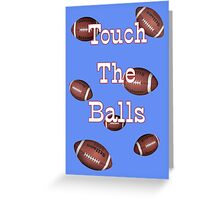 Touch the Balls .. Rugby Greeting Card