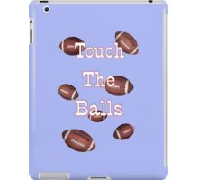 Touch the Balls .. Rugby iPad Case/Skin