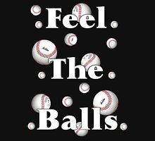Feel the Balls .. Cricket or Tennis  Unisex T-Shirt