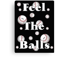 Feel the Balls .. Cricket or Tennis  Canvas Print