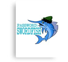 Password: Swordfish!  Canvas Print