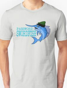 Password: Swordfish!  T-Shirt