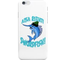 Atsa Right! Swordfish!  iPhone Case/Skin