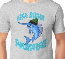 Atsa Right! Swordfish!  Unisex T-Shirt