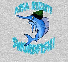 Atsa Right! Swordfish!  Unisex T-Shirt