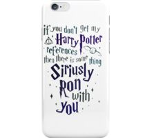 You Don't Get My Harry Potter iPhone Case/Skin