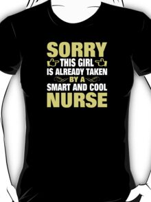 Sorry This Girl Is Already Taken By A Smart And Cool Nurse - Tshirts & Accessories T-Shirt