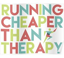 Running cheaper than therapy Poster