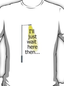 Supernatural I'll Just Wait Here Then v2.0 T-Shirt
