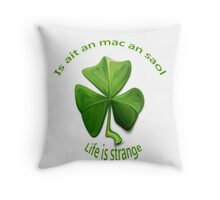 Life is Strange-Old Irish Sayings Throw Pillow