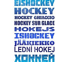 Hockey In Different Languages Photographic Print