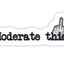 moderate this! Sticker