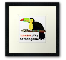 toucan play at that game! Framed Print
