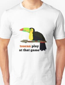 toucan play at that game! T-Shirt